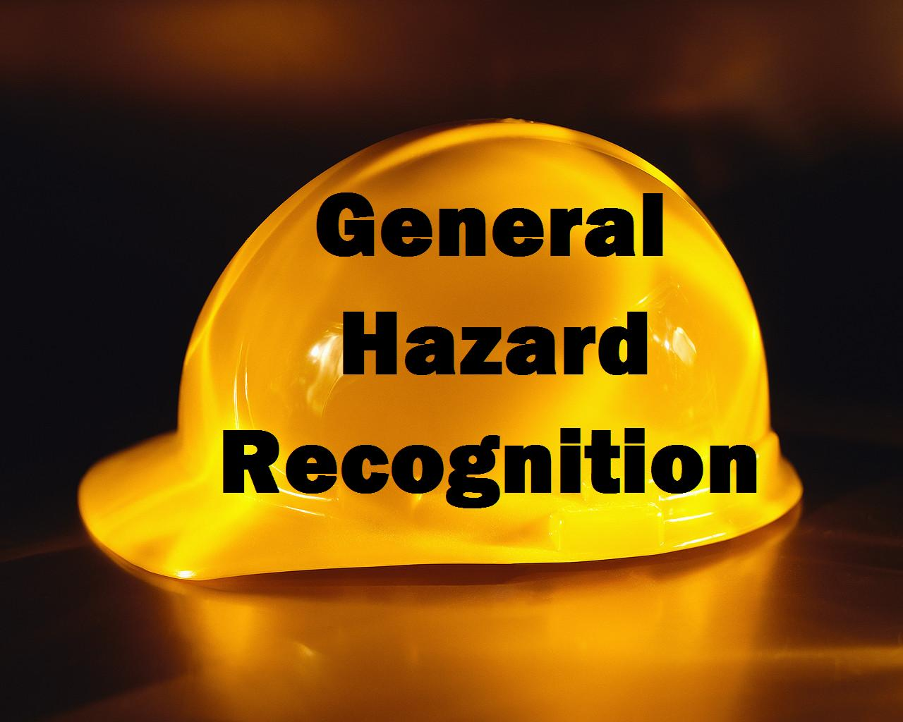 General Hazards Recognition